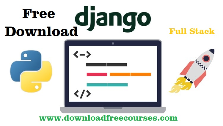 Python And Django Full Stack Web Developer Bootcamp Free Download