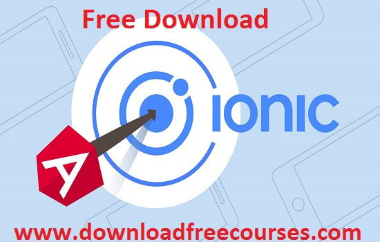 Ionic – Build iOS, Android & Web Apps with Ionic & Angular Free Tutorials