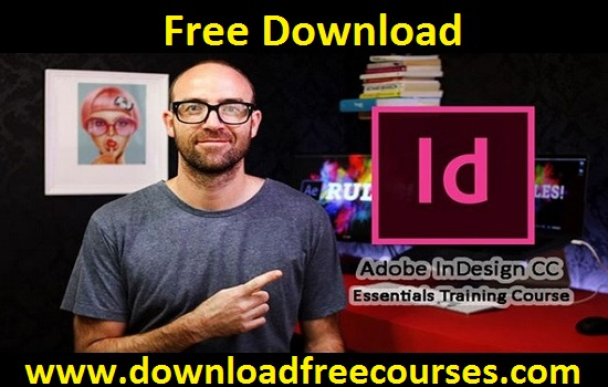 Adobe InDesign CC – Essentials Training Course For Free