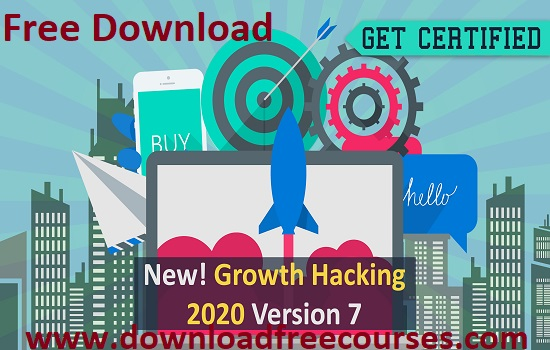 Growth Hacking with Digital Marketing (Version 7.2) Free Tutorials