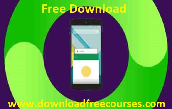 The Complete Android App Development Free Tutorials