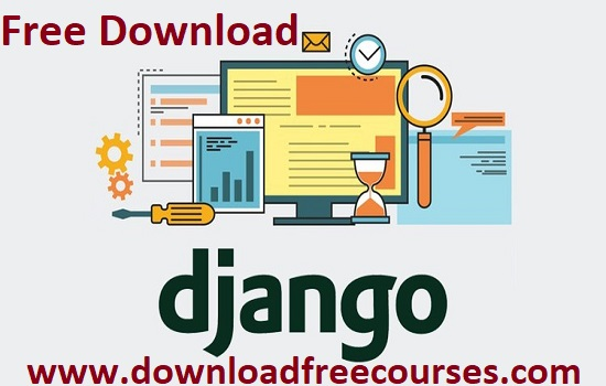 Django 2.2 & Python | The Ultimate Web Development Bootcamp Course For Free