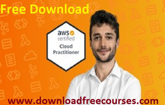 AWS Certification – Cloud Practitioner – 2021 Free Tutorials